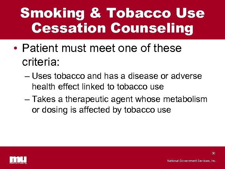 Smoking & Tobacco Use Cessation Counseling • Patient must meet one of these criteria: