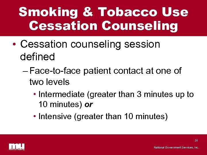 Smoking & Tobacco Use Cessation Counseling • Cessation counseling session defined – Face-to-face patient
