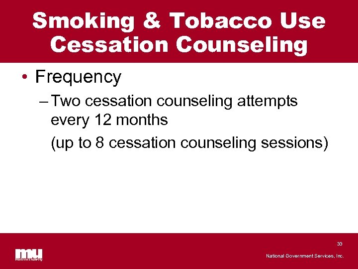 Smoking & Tobacco Use Cessation Counseling • Frequency – Two cessation counseling attempts every