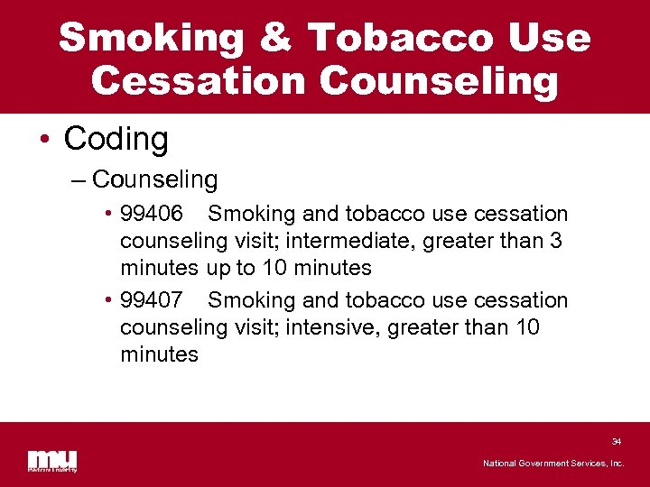 Smoking & Tobacco Use Cessation Counseling • Coding – Counseling • 99406 Smoking and