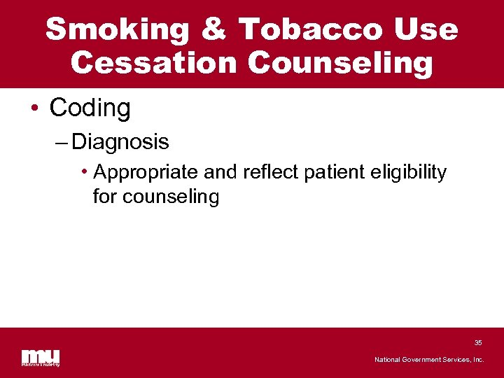 Smoking & Tobacco Use Cessation Counseling • Coding – Diagnosis • Appropriate and reflect