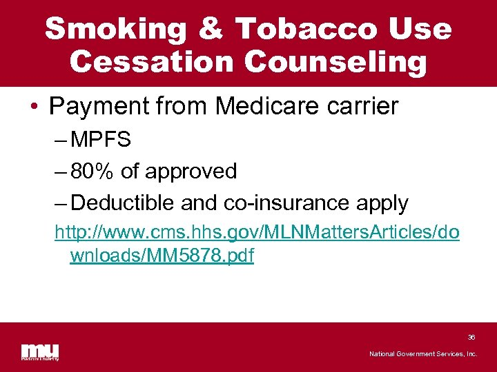 Smoking & Tobacco Use Cessation Counseling • Payment from Medicare carrier – MPFS –