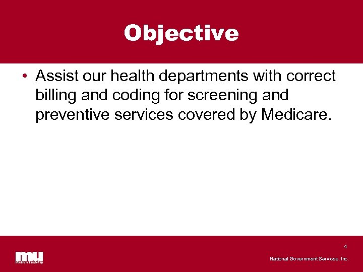 Objective • Assist our health departments with correct billing and coding for screening and
