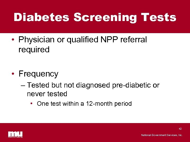 Diabetes Screening Tests • Physician or qualified NPP referral required • Frequency – Tested