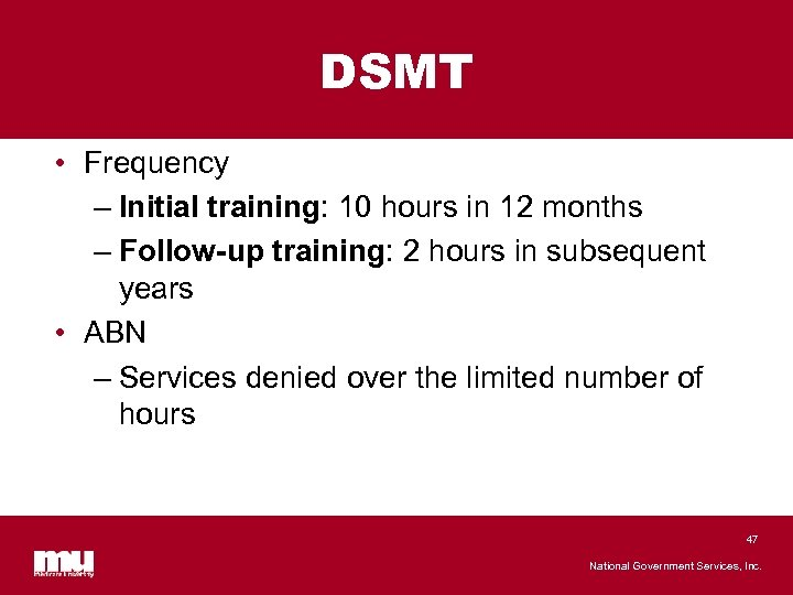 DSMT • Frequency – Initial training: 10 hours in 12 months – Follow-up training: