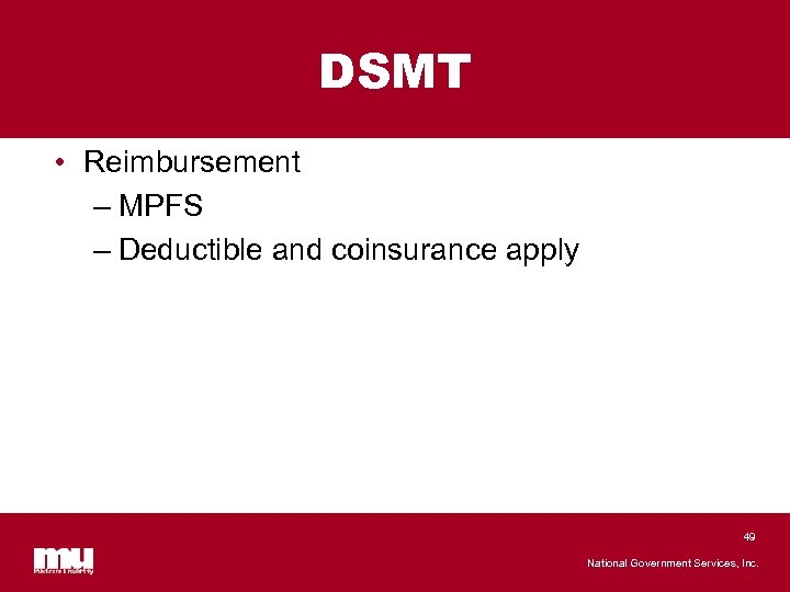 DSMT • Reimbursement – MPFS – Deductible and coinsurance apply 49 National Government Services,