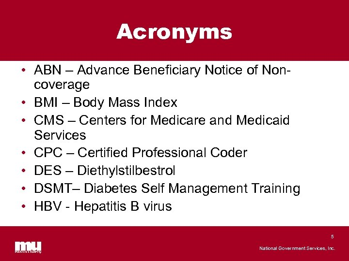 Acronyms • ABN – Advance Beneficiary Notice of Noncoverage • BMI – Body Mass