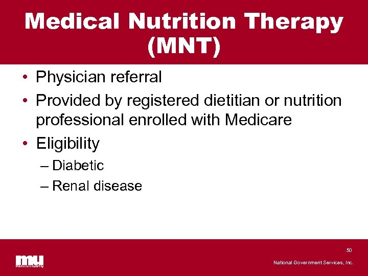 Medical Nutrition Therapy (MNT) • Physician referral • Provided by registered dietitian or nutrition