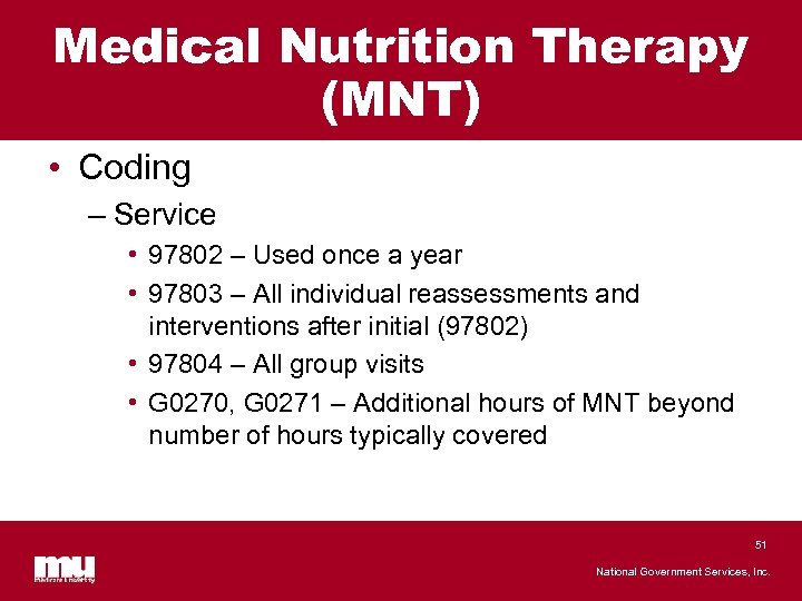 Medical Nutrition Therapy (MNT) • Coding – Service • 97802 – Used once a