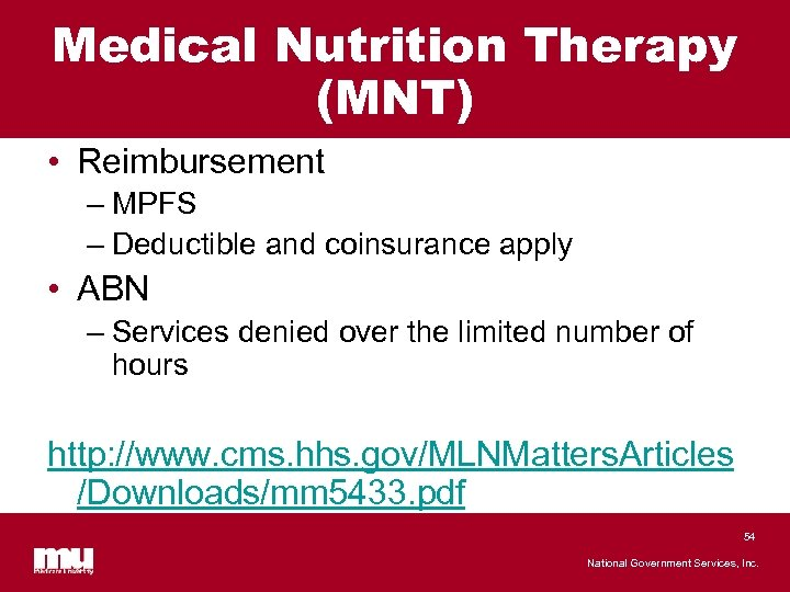 Medical Nutrition Therapy (MNT) • Reimbursement – MPFS – Deductible and coinsurance apply •