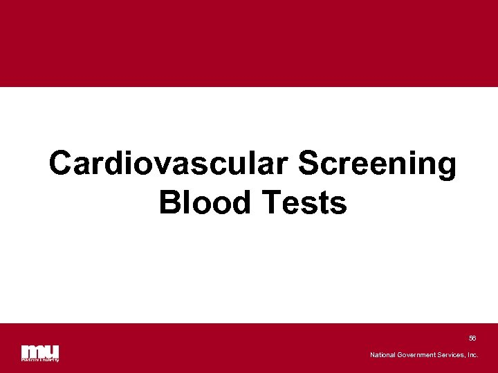 Cardiovascular Screening Blood Tests 56 National Government Services, Inc.