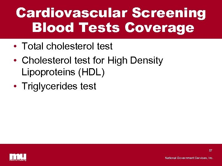 Cardiovascular Screening Blood Tests Coverage • Total cholesterol test • Cholesterol test for High