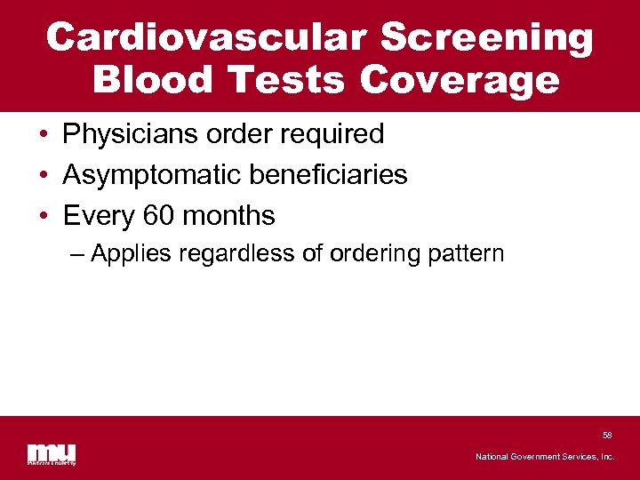Cardiovascular Screening Blood Tests Coverage • Physicians order required • Asymptomatic beneficiaries • Every