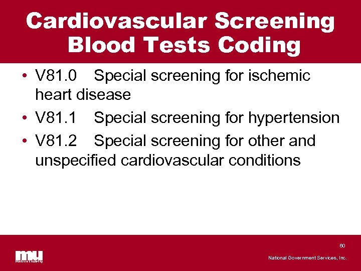 Cardiovascular Screening Blood Tests Coding • V 81. 0 Special screening for ischemic heart