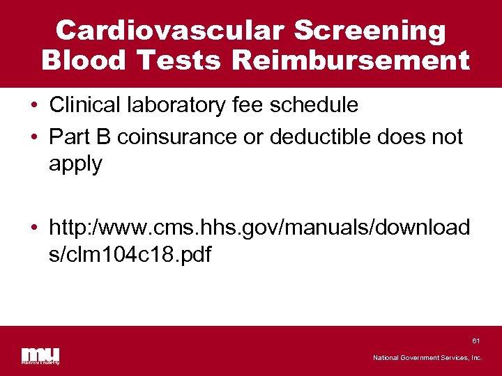 Cardiovascular Screening Blood Tests Reimbursement • Clinical laboratory fee schedule • Part B coinsurance