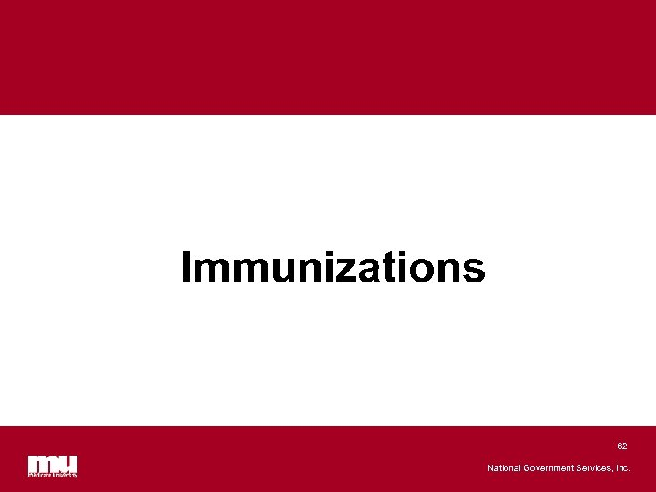 Immunizations 62 National Government Services, Inc.