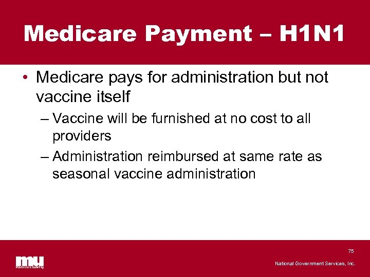 Medicare Payment – H 1 N 1 • Medicare pays for administration but not