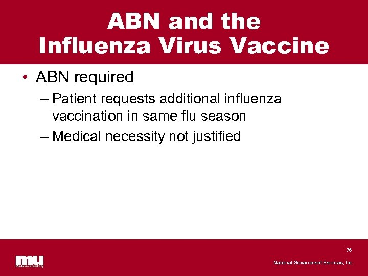 ABN and the Influenza Virus Vaccine • ABN required – Patient requests additional influenza
