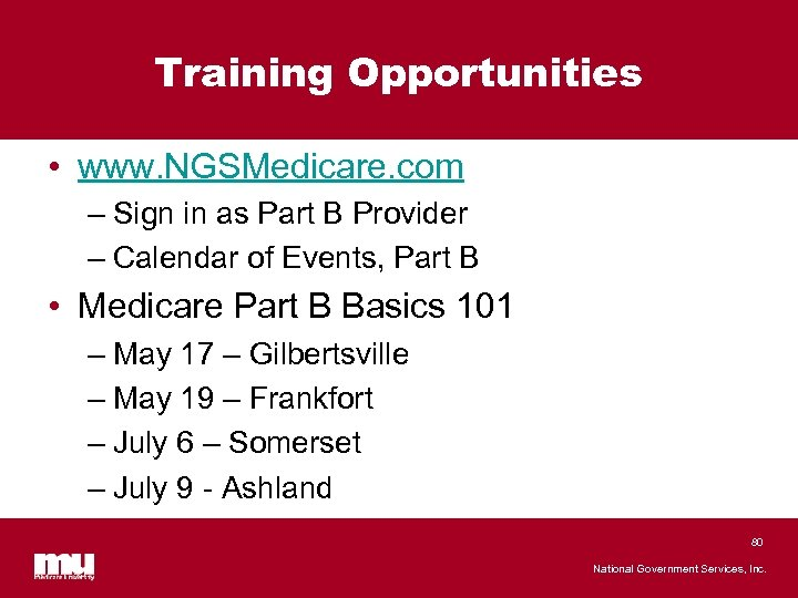 Training Opportunities • www. NGSMedicare. com – Sign in as Part B Provider –