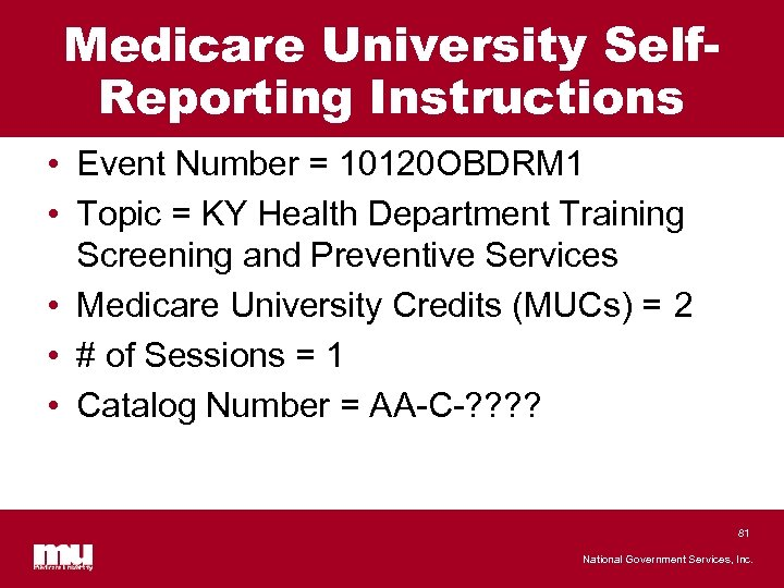 Medicare University Self. Reporting Instructions • Event Number = 10120 OBDRM 1 • Topic