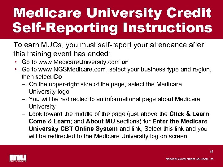 Medicare University Credit Self-Reporting Instructions To earn MUCs, you must self-report your attendance after