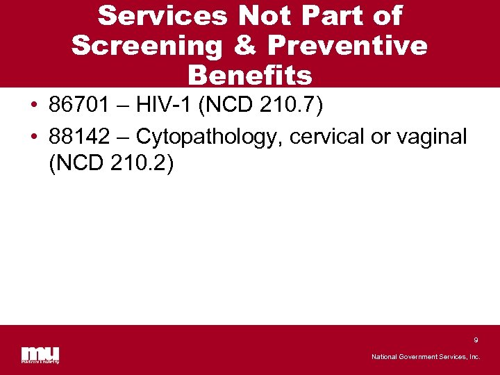 Services Not Part of Screening & Preventive Benefits • 86701 – HIV-1 (NCD 210.