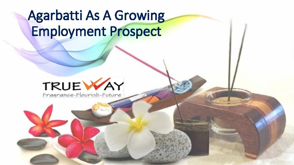 Agarbatti As A Growing Employment Prospect
