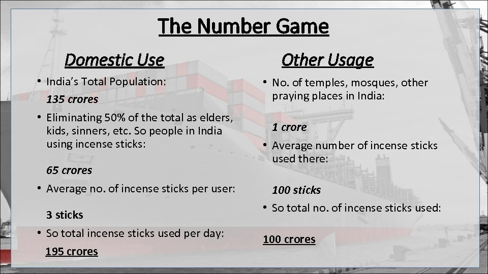 The Number Game Domestic Use • India's Total Population: 135 crores • Eliminating 50%