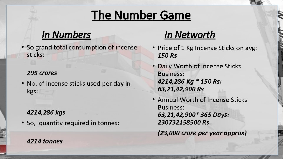 The Number Game In Numbers • So grand total consumption of incense sticks: 295