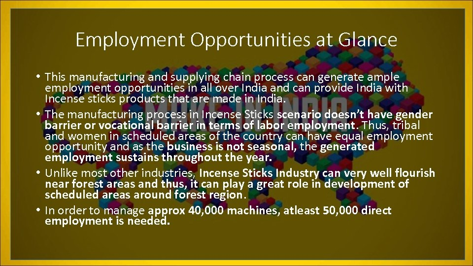 Employment Opportunities at Glance • This manufacturing and supplying chain process can generate ample