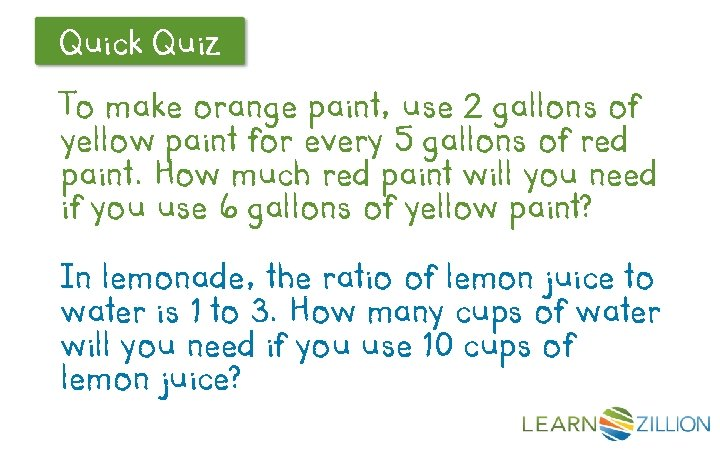 Quick Quiz Let's Review To make orange paint, use 2 gallons of yellow paint