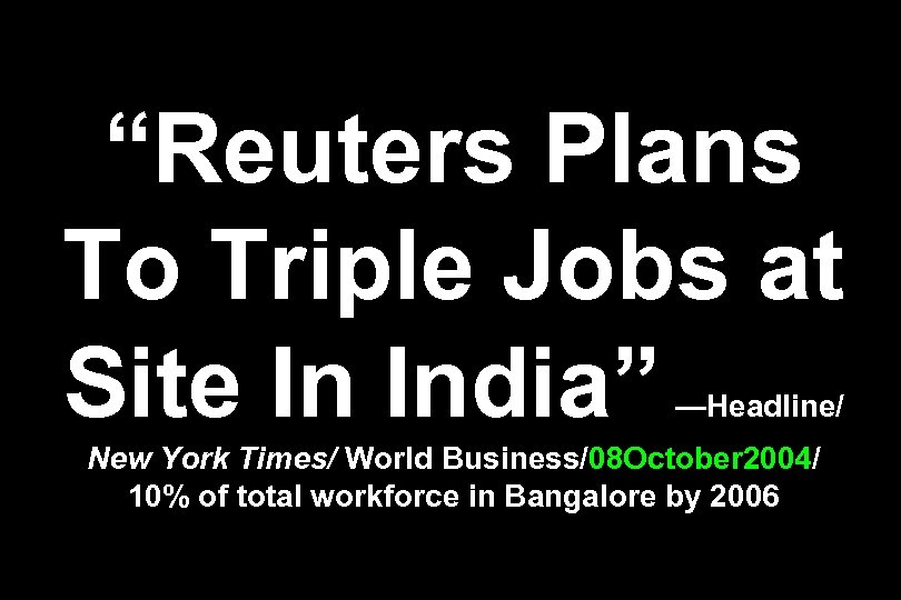 """Reuters Plans To Triple Jobs at Site In India"" —Headline/ New York Times/ World"