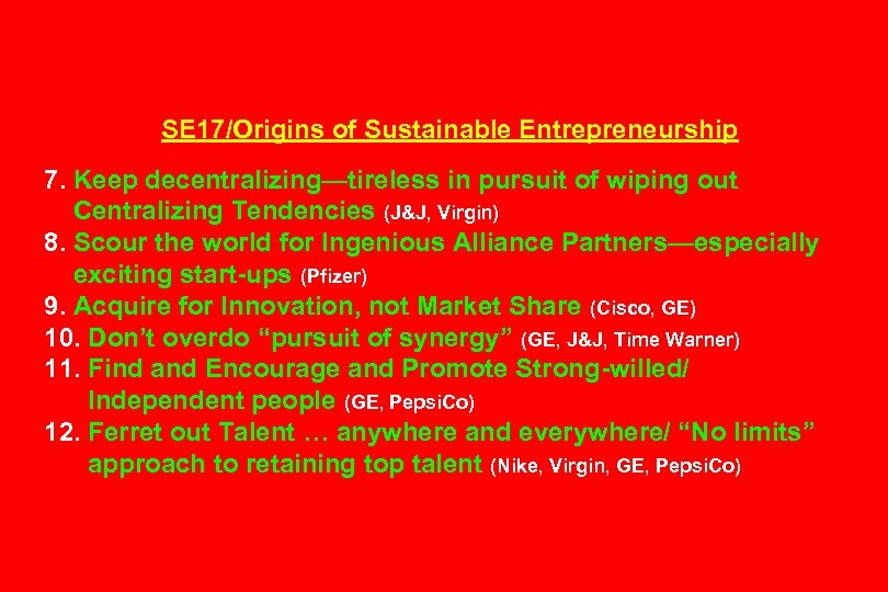 SE 17/Origins of Sustainable Entrepreneurship 7. Keep decentralizing—tireless in pursuit of wiping out Centralizing
