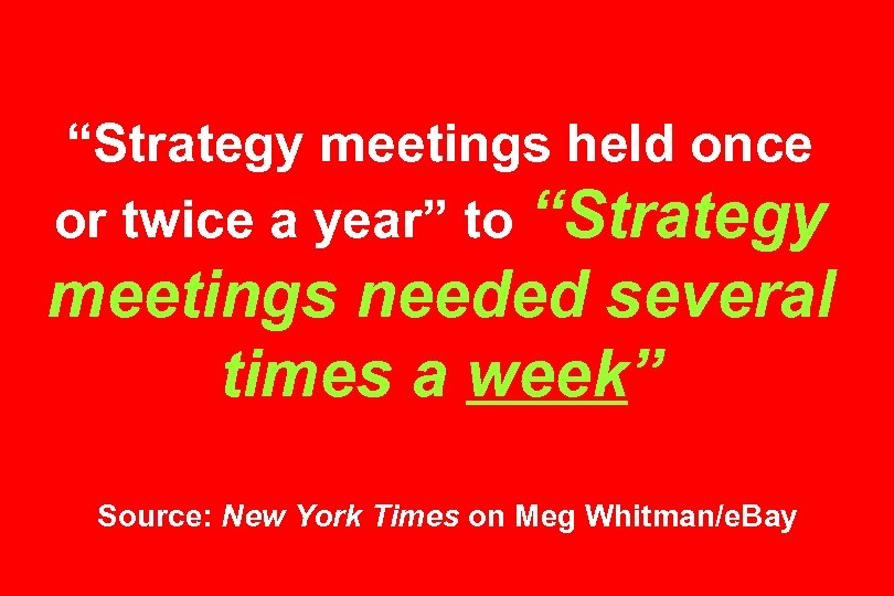"""Strategy meetings held once or twice a year"" to ""Strategy meetings needed several times"