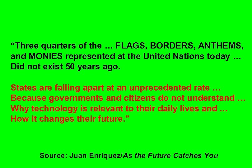 """Three quarters of the … FLAGS, BORDERS, ANTHEMS, and MONIES represented at the United"
