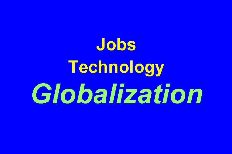 Jobs Technology Globalization