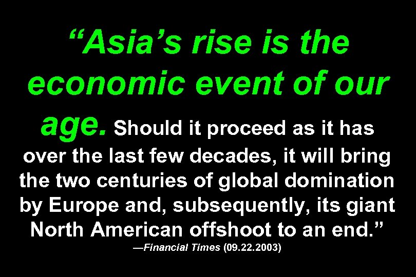 """Asia's rise is the economic event of our age. Should it proceed as it"