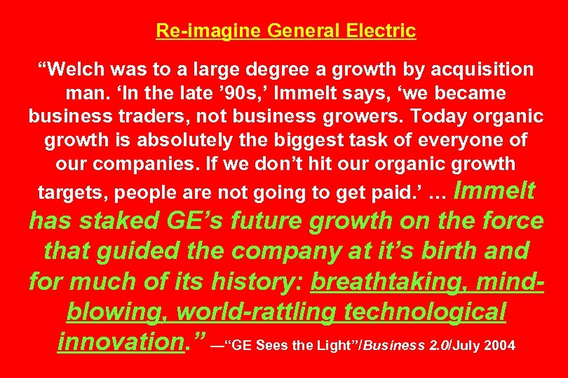 "Re-imagine General Electric ""Welch was to a large degree a growth by acquisition man."