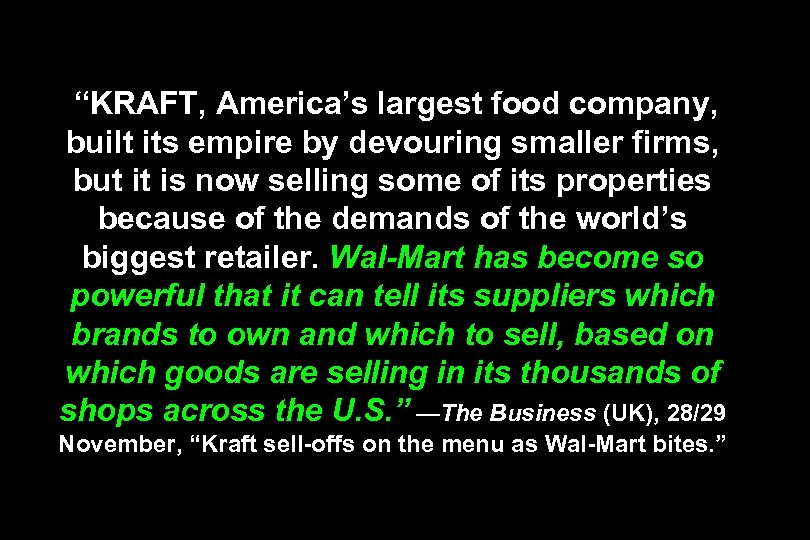 """KRAFT, America's largest food company, built its empire by devouring smaller firms, but it"