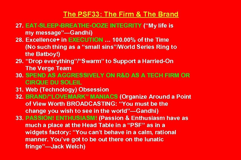 "The PSF 33: The Firm & The Brand 27. EAT-SLEEP-BREATHE-OOZE INTEGRITY (""My life is"