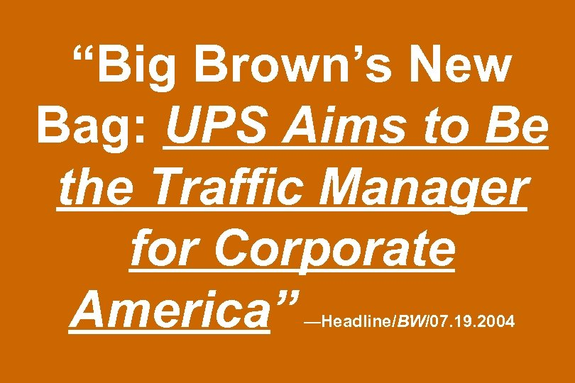"""Big Brown's New Bag: UPS Aims to Be the Traffic Manager for Corporate America"""
