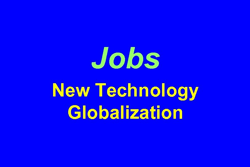 Jobs New Technology Globalization