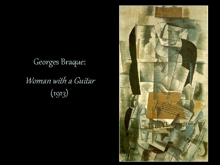 Georges Braque: Woman with a Guitar (1913)