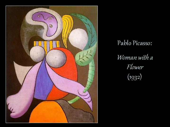 Pablo Picasso: Woman with a Flower (1932)