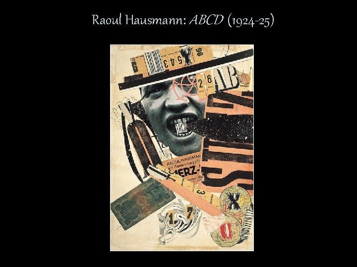 Raoul Hausmann: ABCD (1924 -25)