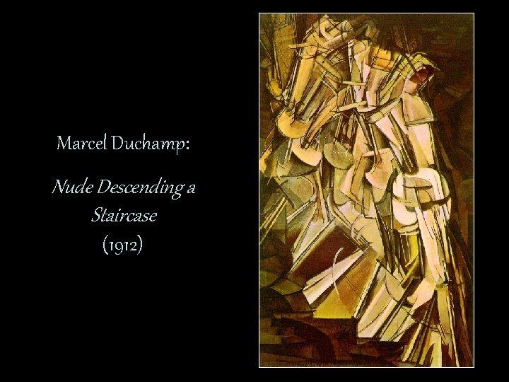 Marcel Duchamp: Nude Descending a Staircase (1912)