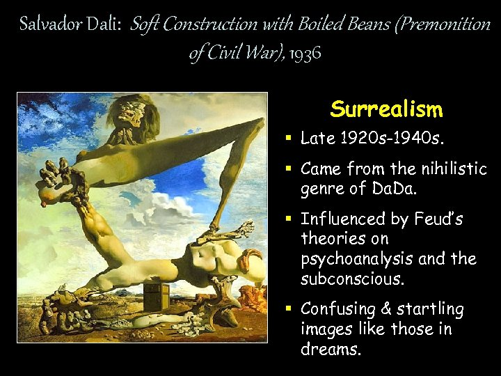 Salvador Dali: Soft Construction with Boiled Beans (Premonition of Civil War), 1936 Surrealism §