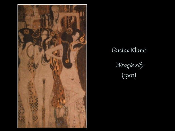 Gustav Klimt: Wrogie sily (1901)