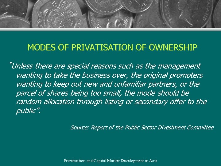 """MODES OF PRIVATISATION OF OWNERSHIP """"Unless there are special reasons such as the management"""