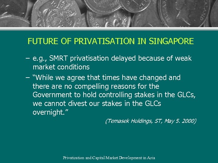 FUTURE OF PRIVATISATION IN SINGAPORE – e. g. , SMRT privatisation delayed because of